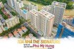 Toà nhà THE SIGNATURE tại dự án quy mô nhất Phú Mỹ Hưng về đích